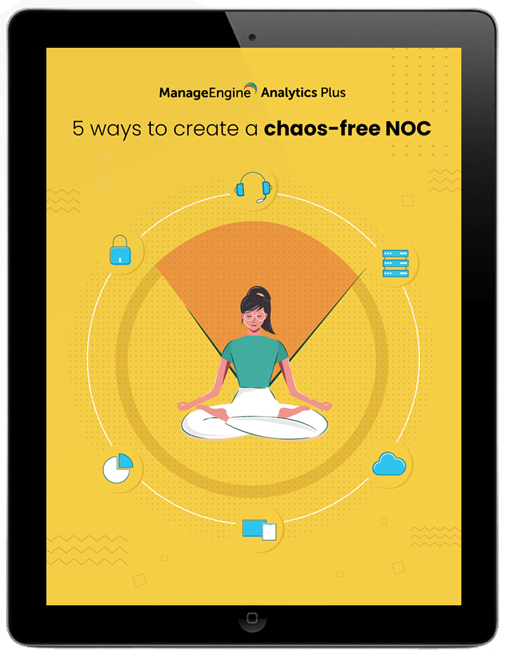 5 ways to create a chaos-free NOC