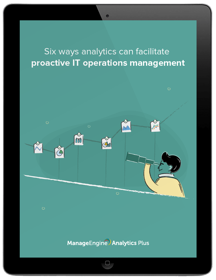 Six ways analytics can facilitate proactive IT operations management