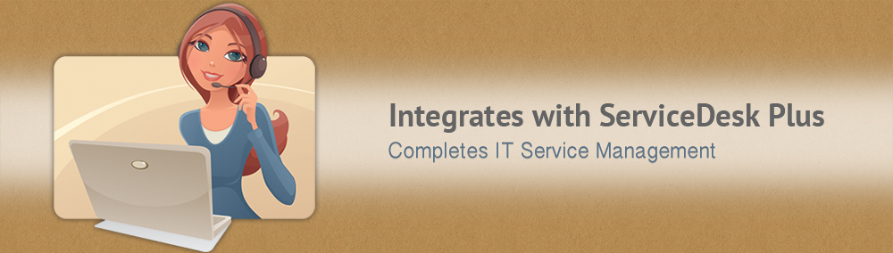 Integrates with ServiceDesk Plus