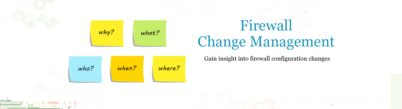 Firewall Change Management - ManageEngine Firewall Analyzer