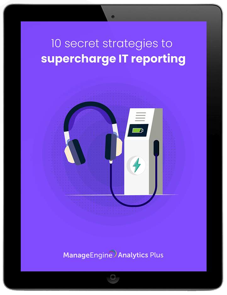 10 secret strategies to supercharge IT reporting