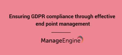 Ensuring GDPR compliance through effective Endpoint Management