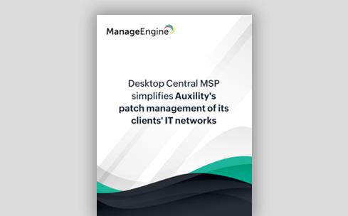 Auxility simplifies patch management of its clients' IT networks using Desktop Central MSP