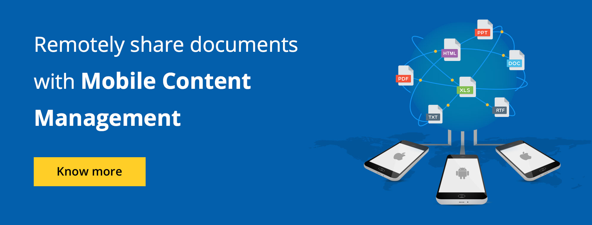 Remotely share documents with Mobile Content Management.