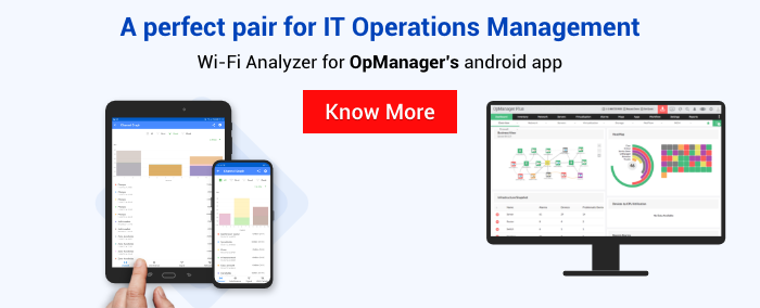Introducing the Wi-Fi Analyzer Android app for OpManager: A perfect pair for sustained IT infrastructure management