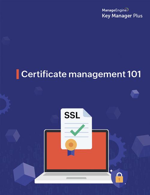 Certificate Management 101