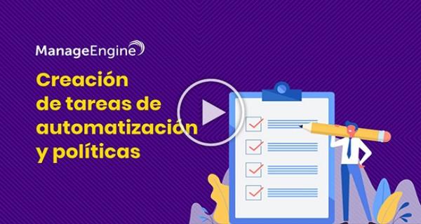 Creación de tareas de automatización y políticas - ManageEngine ADManager
