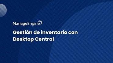 Miniatura video gestion de inventario ManageEngine Desktop Central
