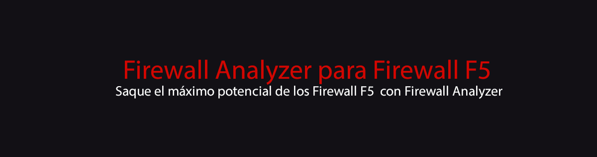 Firewall Analyzer for F5 Big IP firewall