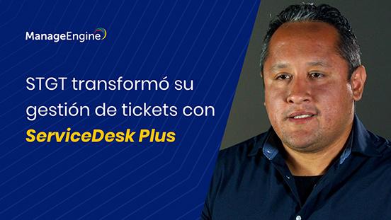 STGT transformó su gestión de tickets con ServiceDesk Plus