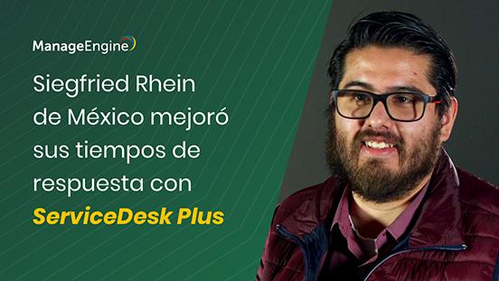 Siegfried Rhein de México mejoró sus tiempos de respuesta con ServiceDesk Plus