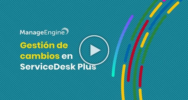 ManageEngine ServiceDesk Plus - Gestión de cambios