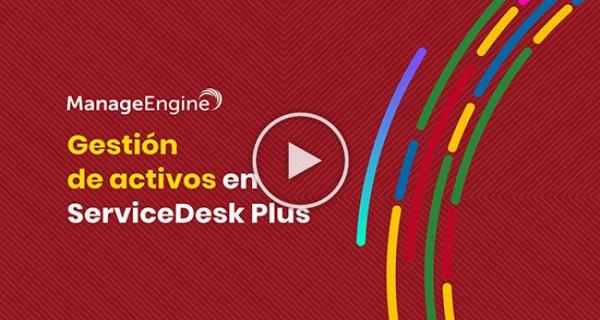 ManageEngine ServiceDesk Plus - Gestión de activos
