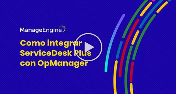 Como integrar ServiceDesk Plus con OpManager