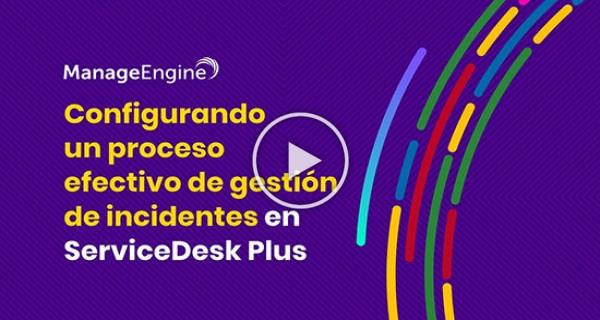 ManageEngine ServiceDesk Plus - Configurando un proceso efectivo de gestión de incidentes