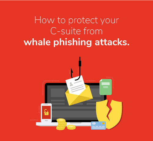 how-to-protect-your-executives-against-whale-phishing-attacks