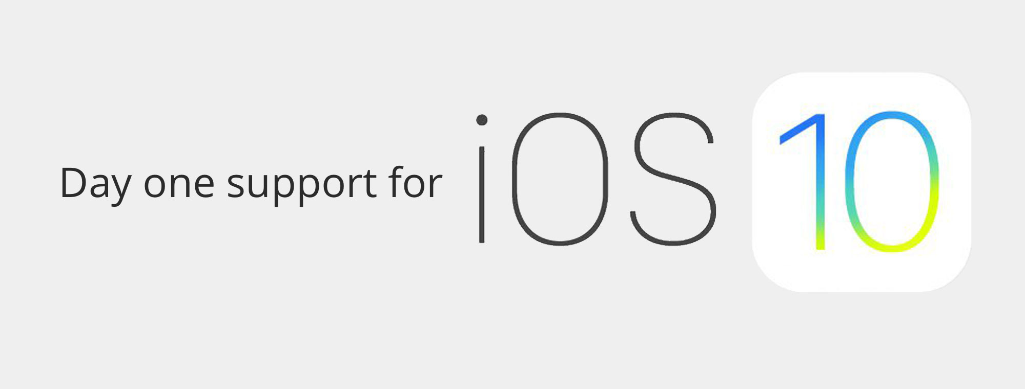 Day one support for iOS 10