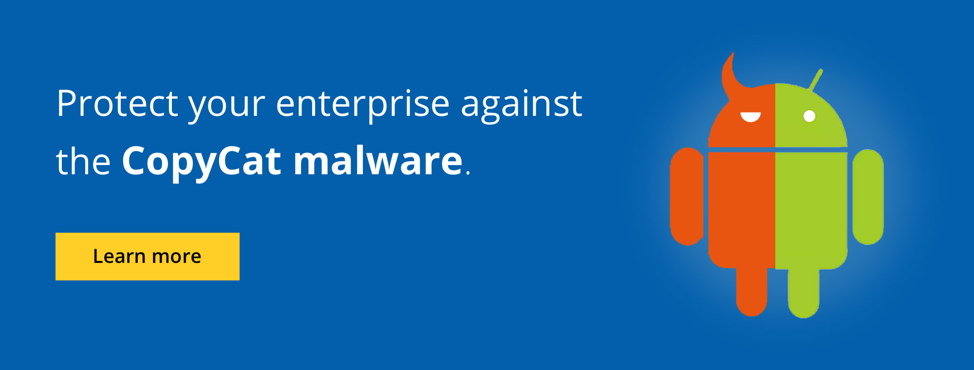 Protect your enterprise against the CopyCat Malware.