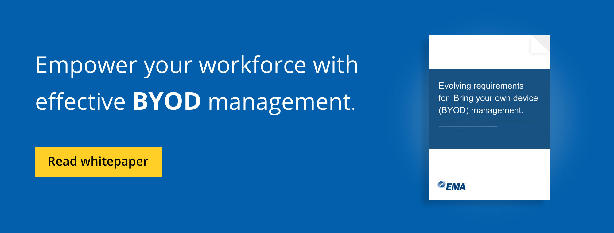 Empower your workforce with effective Bring your own device (BYOD) management.