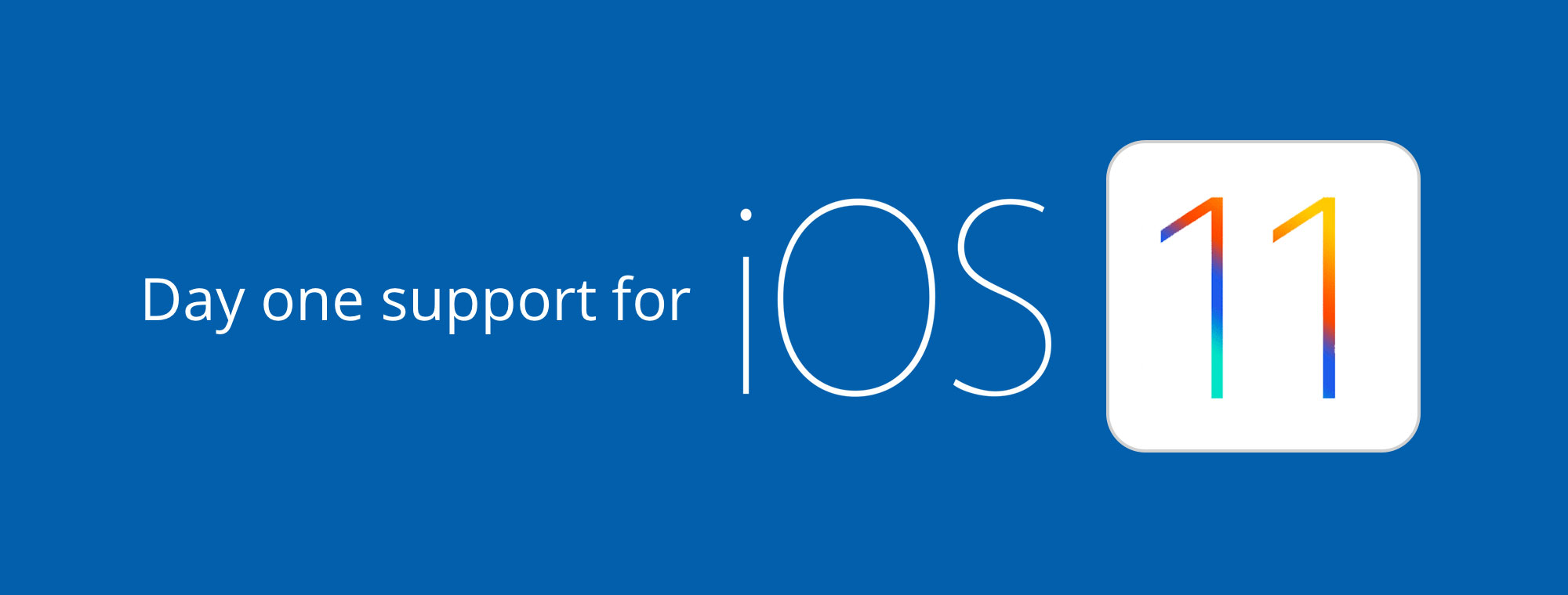 Day one support for iOS 11
