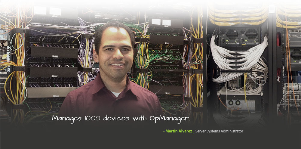 Manages 1000 devices with OpManager - Martin