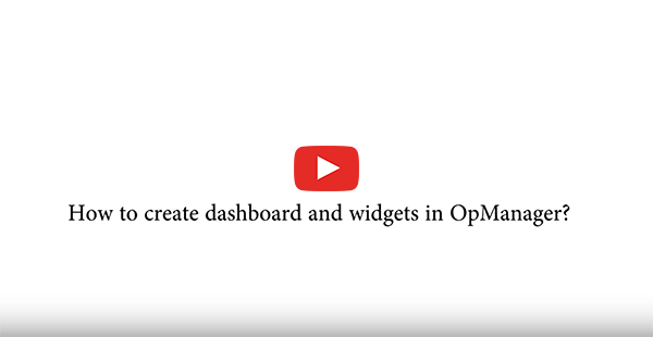 How to create dashboard and widgets in OpManager?