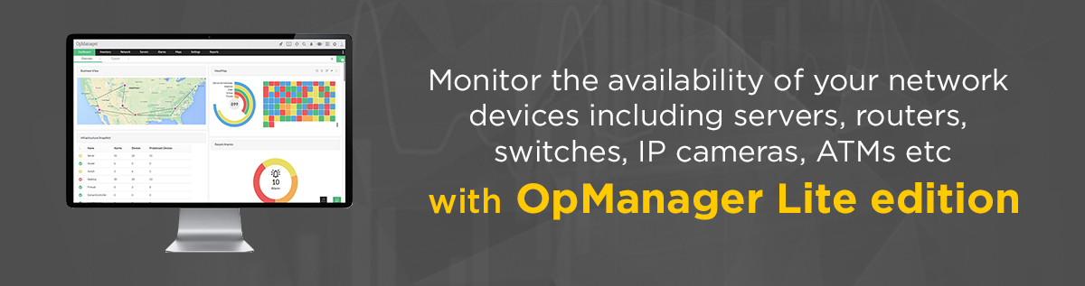 Monitor availability of IP cameras, network devices, ATMs, etc. with OpManager Lite edition