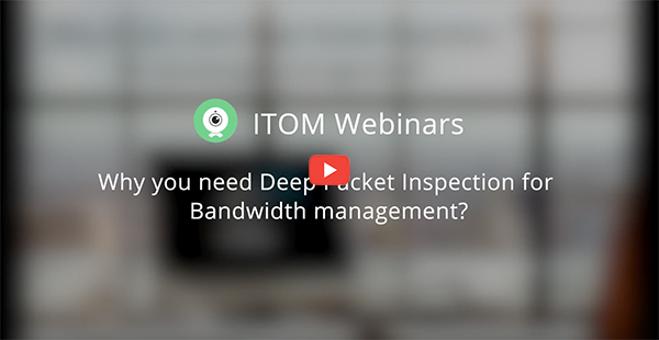 Why you need Deep Packet Inspection for Bandwidth Management?