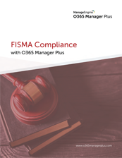 FISMA compliance with O365 Manager Plus