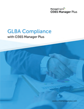 GLBA compliance with O365 Manager Plus