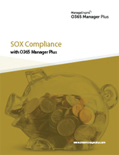 SOX compliance with O365 Manager Plus
