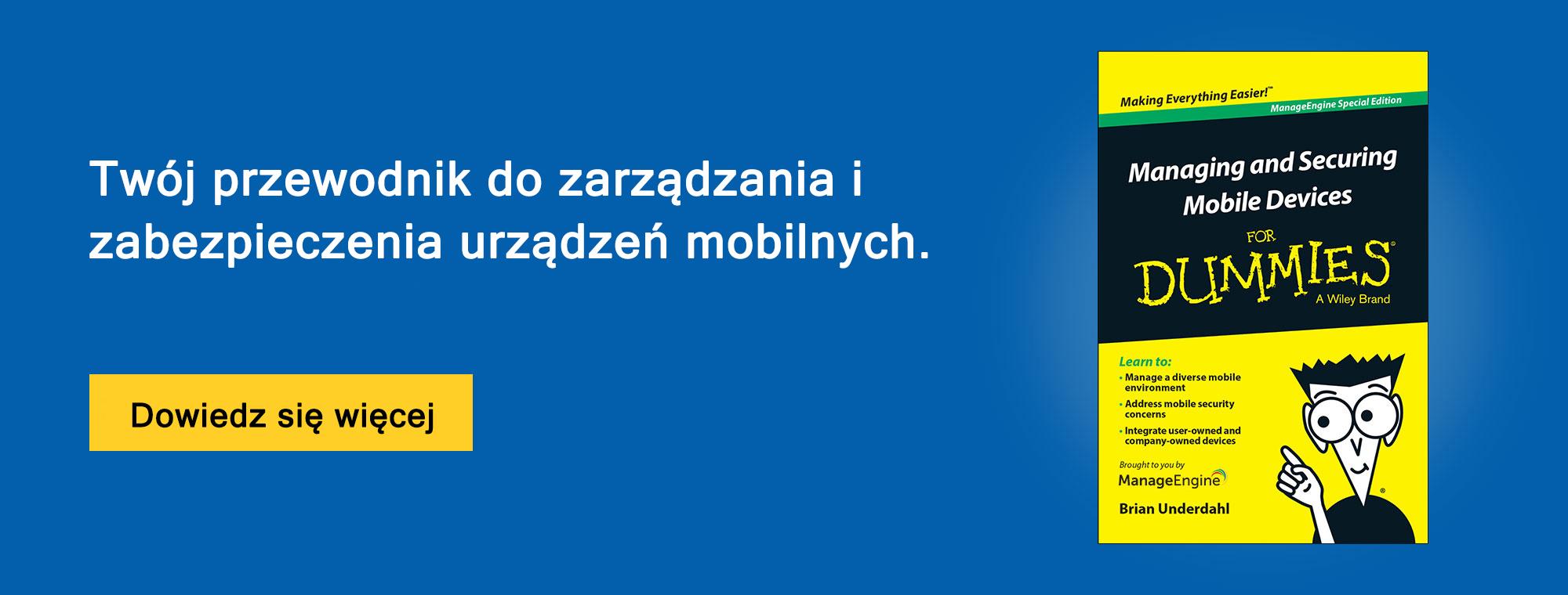 Twój przewodnik do zarządzania i zabezpieczenia urządzeń mobilnych.