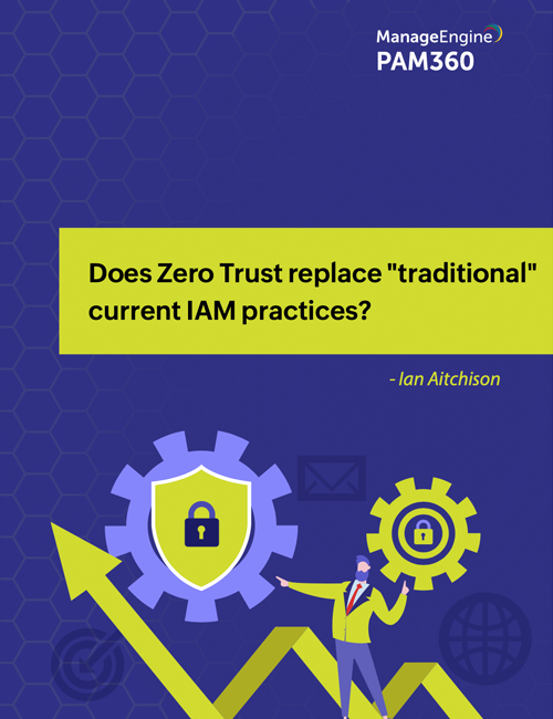 Does Zero Trust replace traditional current IAM practices