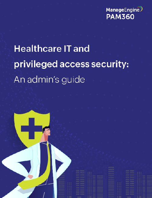 Healthcare IT and privileged access security