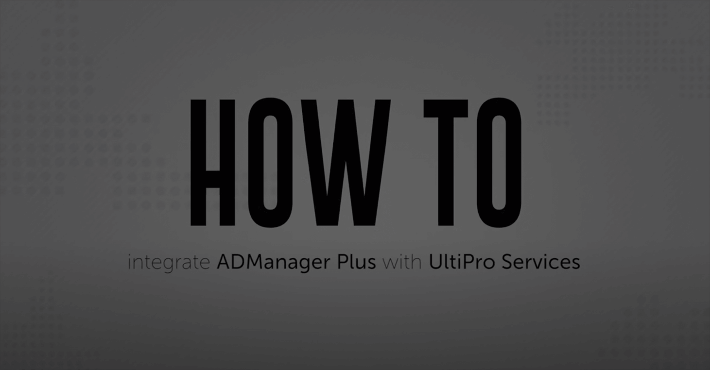 How to integrate ADManager Plus with UltiPro Services