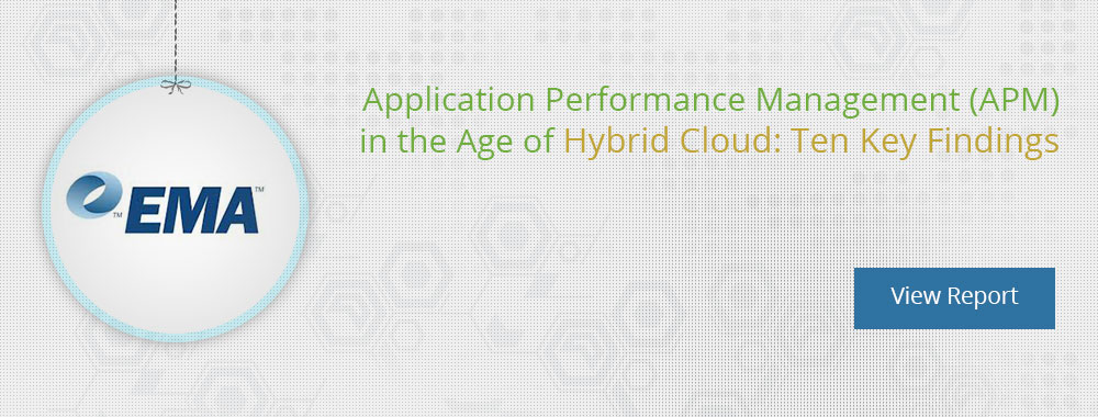APM in the Age of Hybrid Cloud: Ten Key Findings by EMA