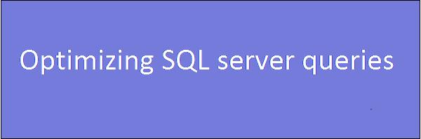 sql queries, optimizing sql queries