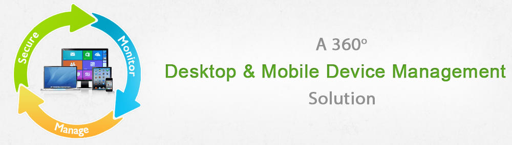 Desktop and Mobile Device Management Solution