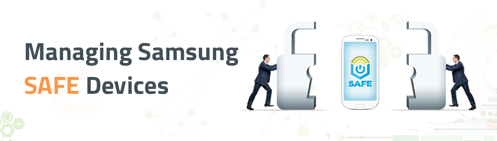 Managing Samsung SAFE Devices with Desktop Central