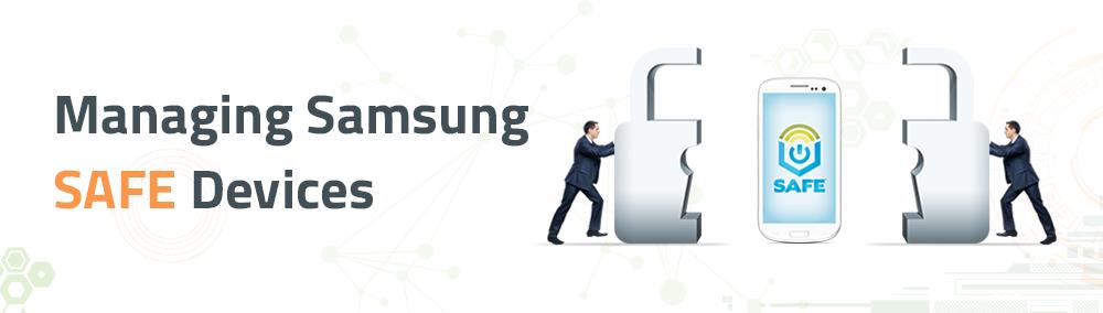 Managing Samsung SAFE Devices with Desktop Central