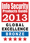 2013 Info Security's Global Excellence Awards - Bronze Winner