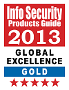 2013 Info Security's Global Excellence Awards - Gold Winner