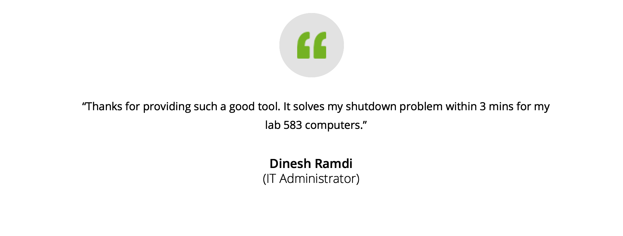 Dinesh Ramdi's testimonial on windows admin tools
