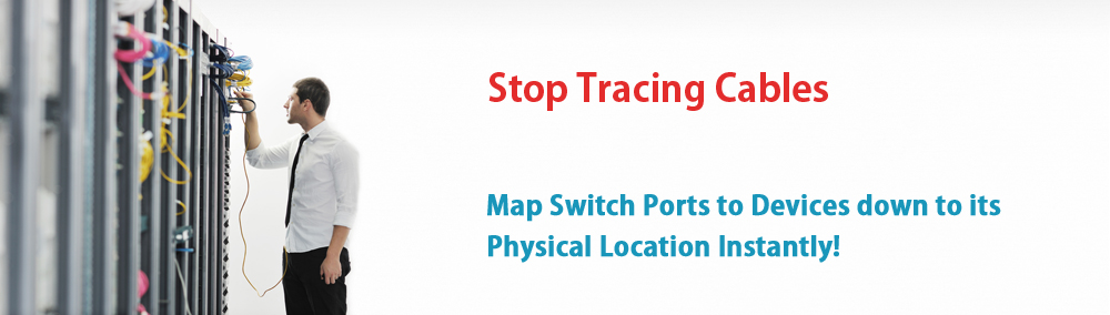 Stop Tracing Cables - Automate using Switch Port Mapper