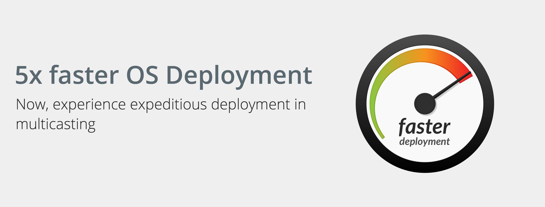 5x faster deployment