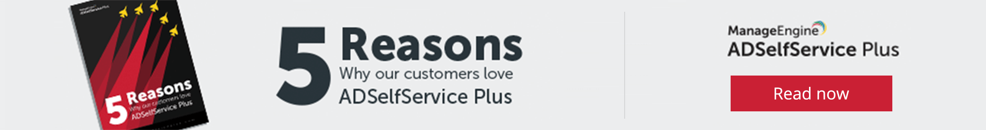Why our customers love ADSelfService Plus