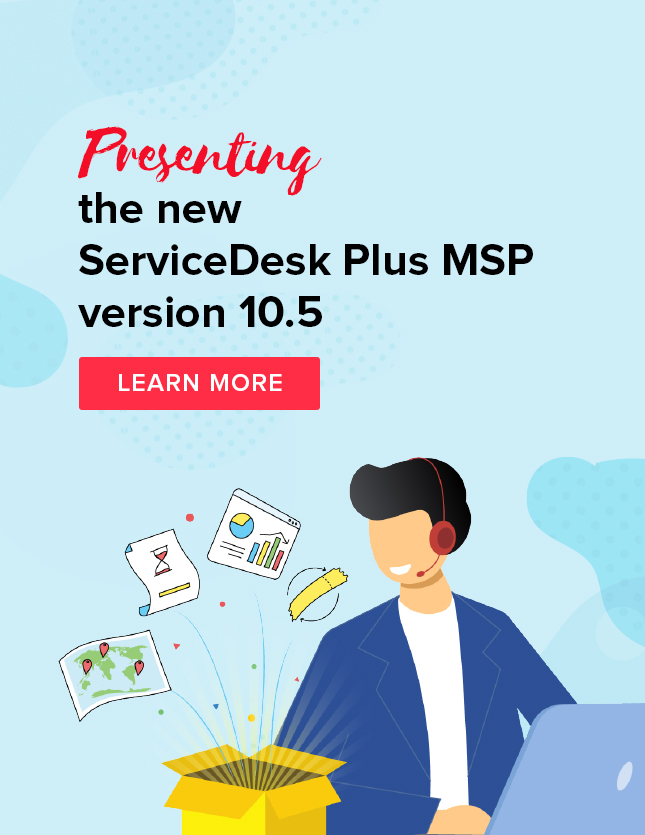 ServiceDesk Plus MSP introduces version 10.5