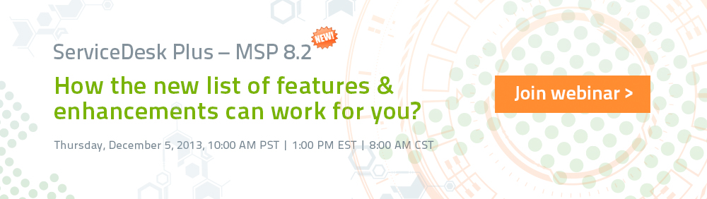 ServiceDesk Plus - MSP Version 8.2 Overview Webinar