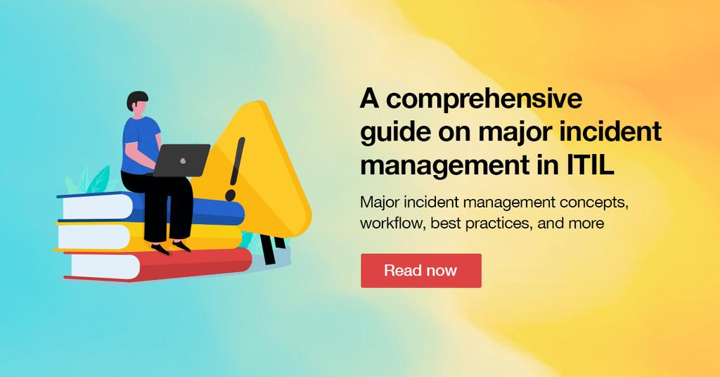Major Incident Management Process flow, 4 main stages ...