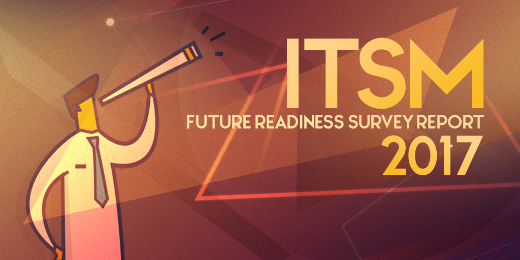 ITSM survey 2017 | Future of ITSM best practices